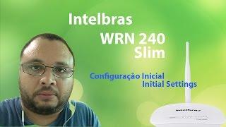 Configuração Inicial Roteador Intelbras WRN 240 Slim