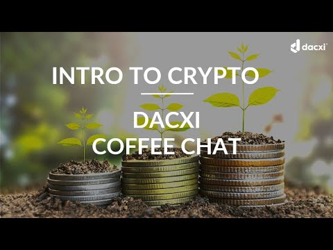 Intro to Crypto: Dacxi Coffee Chat 13.12.2020