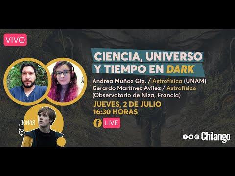 Ciencia, Universo y Tiempo en DARK | CHILANGO