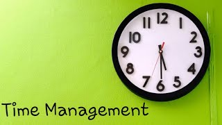How to manage your Time  Time Management  How to manage your working days 