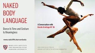 Karole Armitage | Naked Body Language || Radcliffe Institute