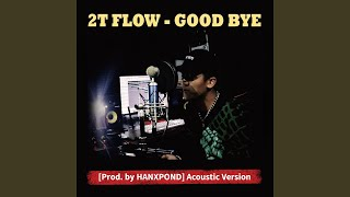 GOOD BYE [Prod. by HANXPOND] Acoustic Version