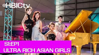 #HBICtv: Episode 1 -  Ultra Rich Asian Girls (公主我最大)  Official