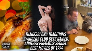 Thanksgiving Traditions, Swingers Club Gets Raided, Another Predator Sequel, Best Movies of 1994