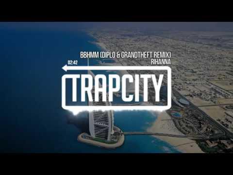 BBHMM Diplo & Grandtheft Remix Rihanna