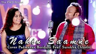 Nahin Samne Cover   Padmanav Bordoloi feat. Surekha Chhetri   The PWD Project   Episode 3