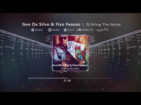 Geo Da Silva & Fizo Faouez - Dj Bring The Noize