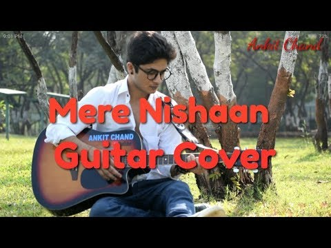 Mere Nishaan - Guitar Cover |Ankit Chand|