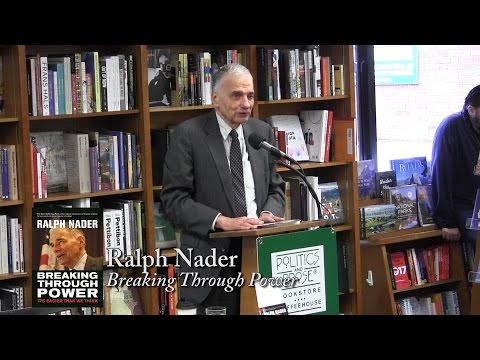 "Ralph Nader, ""Breaking Through Power"""