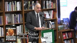 Ralph Nader, .Breaking Through Power. politics-prose.com/ book/9780872867055  One