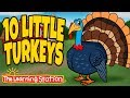 Thanksgiving Songs for Children - Ten Little Turkeys - Turkey Kids Songs by The Learning Station