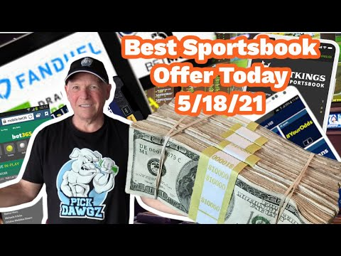 Best Online Sportsbook Bonus Offer For Today 5/18/21