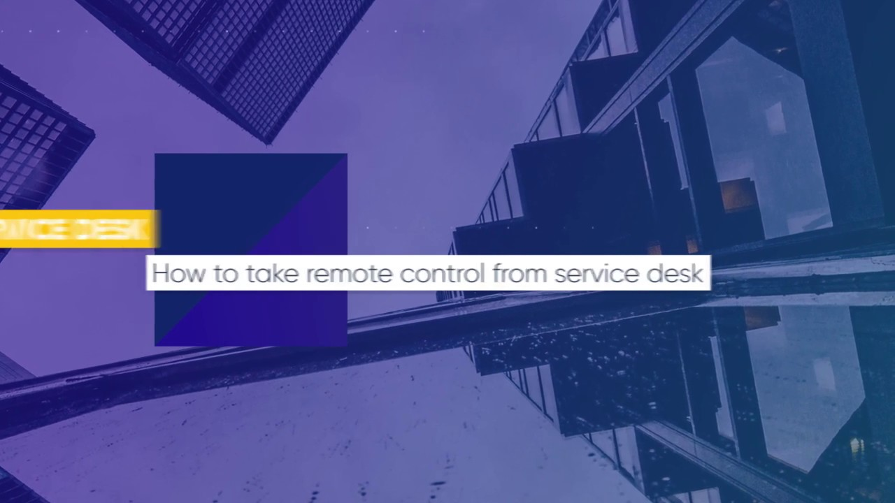 Lesson 31   How to take remote control from service desk