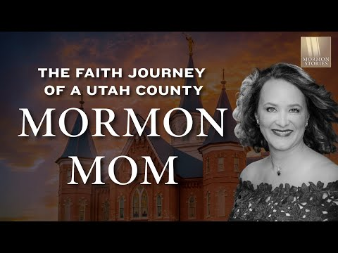 Mormon Stories 1392: The Faith Journey of an Ultra-Orthodox, Utah County Mormon Mom - Gretchen Day