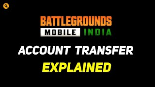 Battlegrounds Mobile India Account Transfer Explained