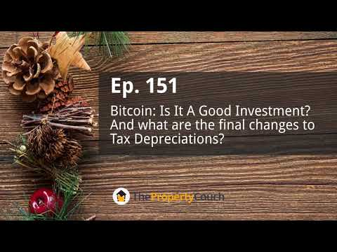 Ep. 151 | Is Bitcoin a good investment and what are the Final Budget Changes on Tax Depreciation?