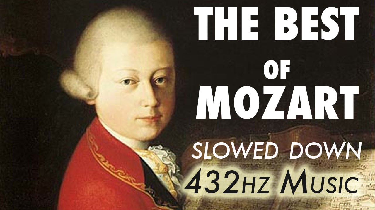 The Best Of Mozart Slowed Down 432hz 4 5 Hours Youtube