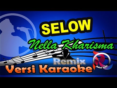 Selow - Nella Kharisma (Karaoke  Tanpa Vocal) [Remix disco reggae]