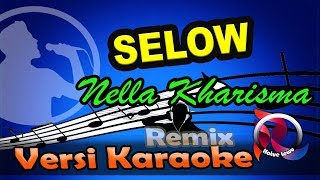 Selow - Nella Kharisma Karaoke Tanpa Vocal Remix disco reggae