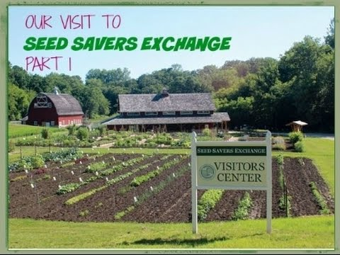 Our visit to SEED SAVERS EXCHANGE Part 1