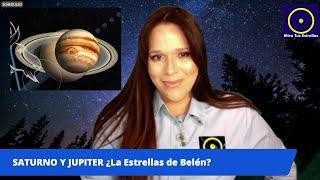 JUPITER Y SATURNO en Conjunción ¿Será La Estrella de Belén? y ¿Qué mensaje nos envía?