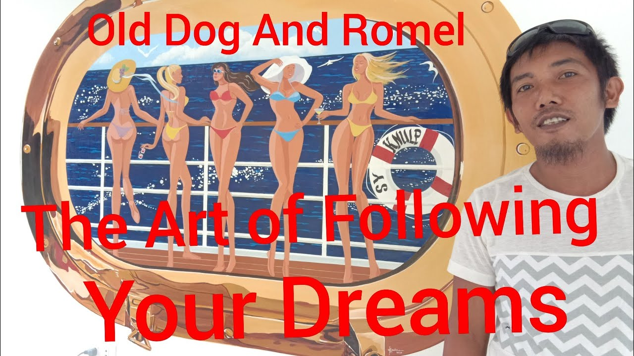 Old Dog and Romel, The Art of Following Your Dreams Paul in the Philippines ,August 9, 2020