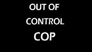 COP GETS OWNED - Out of Control Cop threatens man then calls State Police on victim!
