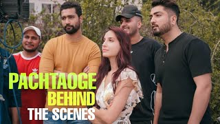 Pachtaoge- Behind the scene | Arijit singh' Nora fatehi' Vicky koushal | JAANI' Arvinder khaira