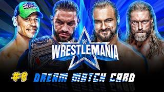 WWE Wrestlemania 38 Dream Match Card My Custom Story 8