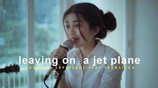 Download Leaving On a Jet Plane - John Denver (Superlaks ft. Fransisca Cover)