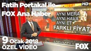 Et Ardahan'da 40, Gürcistan'da 20 lira! 9 Ocak 2018 Fatih Portakal ile FOX Ana Haber