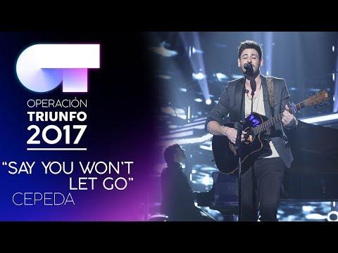 SAY YOU WON'T LET GO - Cepeda   OT 2017   Gala 9