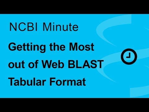 NCBI Minute: Getting the Most out of Web BLAST Tabular Format