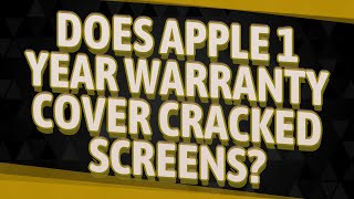 Does Apple 1 year warranty cover cracked screens?