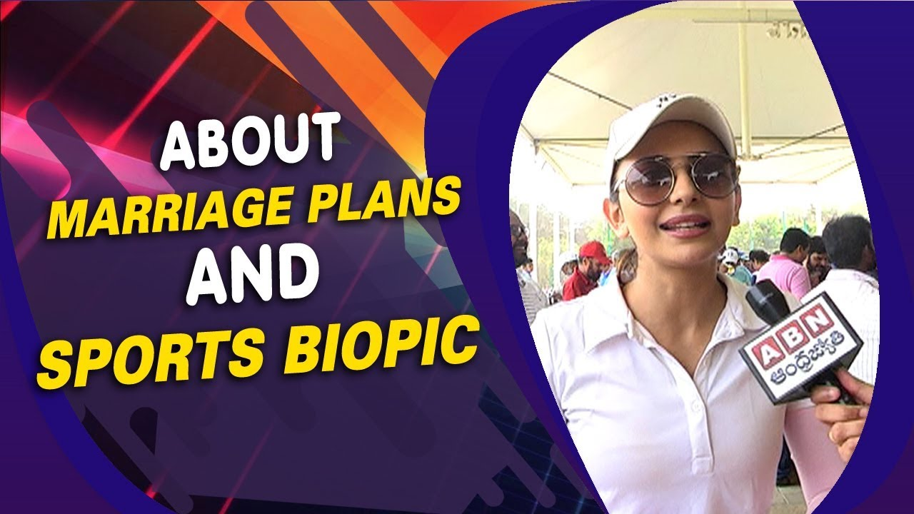 Actress Rakul Preeth Singh about Marriage Plans and Sports Biopic   ABN Entertainment