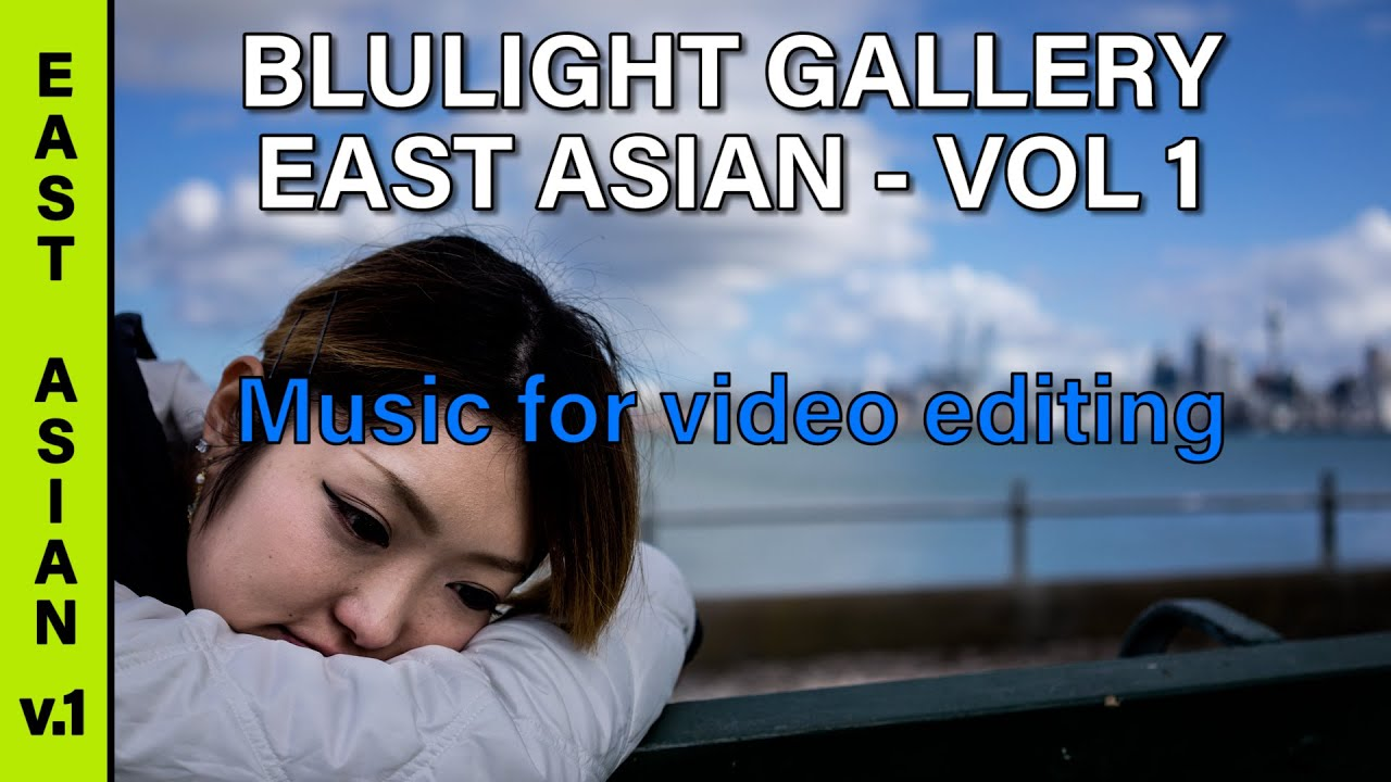 East Asian Vol 1 Music For Video Editing Youtube