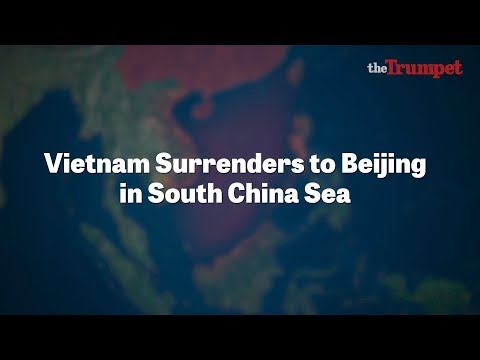 Vietnam Surrenders to Beijing in South China Sea