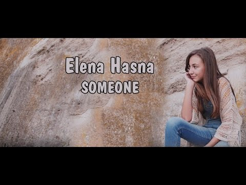Elena Hasna - Someone [official video]