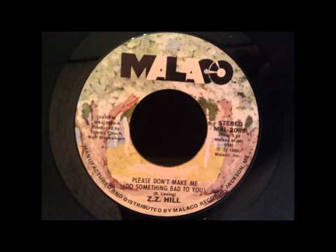 Z.Z. Hill - Please Don't Make Me Do Something Bad To You - Deep Soul Ballad