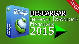 Descargar e Instalar Internet Download Manager v6 25 FULL 2015 + Portable [MEGA]