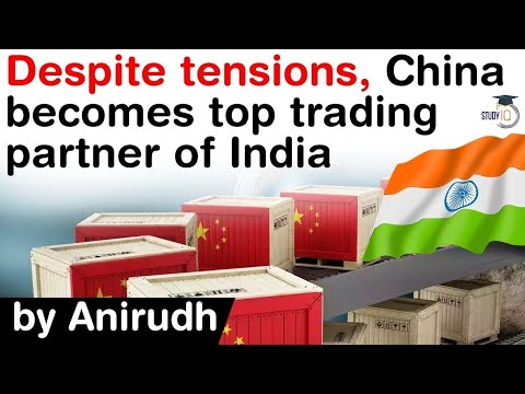 India China Trade Relations - China becomes Top Trading Partner of India despite border conflicts