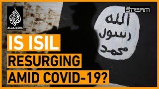 Is ISIL resurging amid the coronavirus pandemic? | The Stream