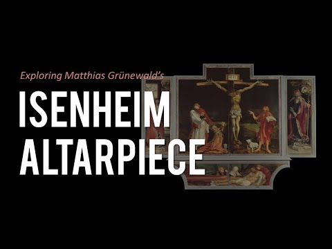 Isenheim Altarpiece by Matthias Grünewald (brief overview)