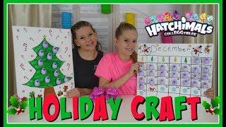 HOLIDAY DIY || CHRISTMAS ADVENT CALENDAR || HATCHIMALS COLLEGGTIBLES || Taylor and Vanessa