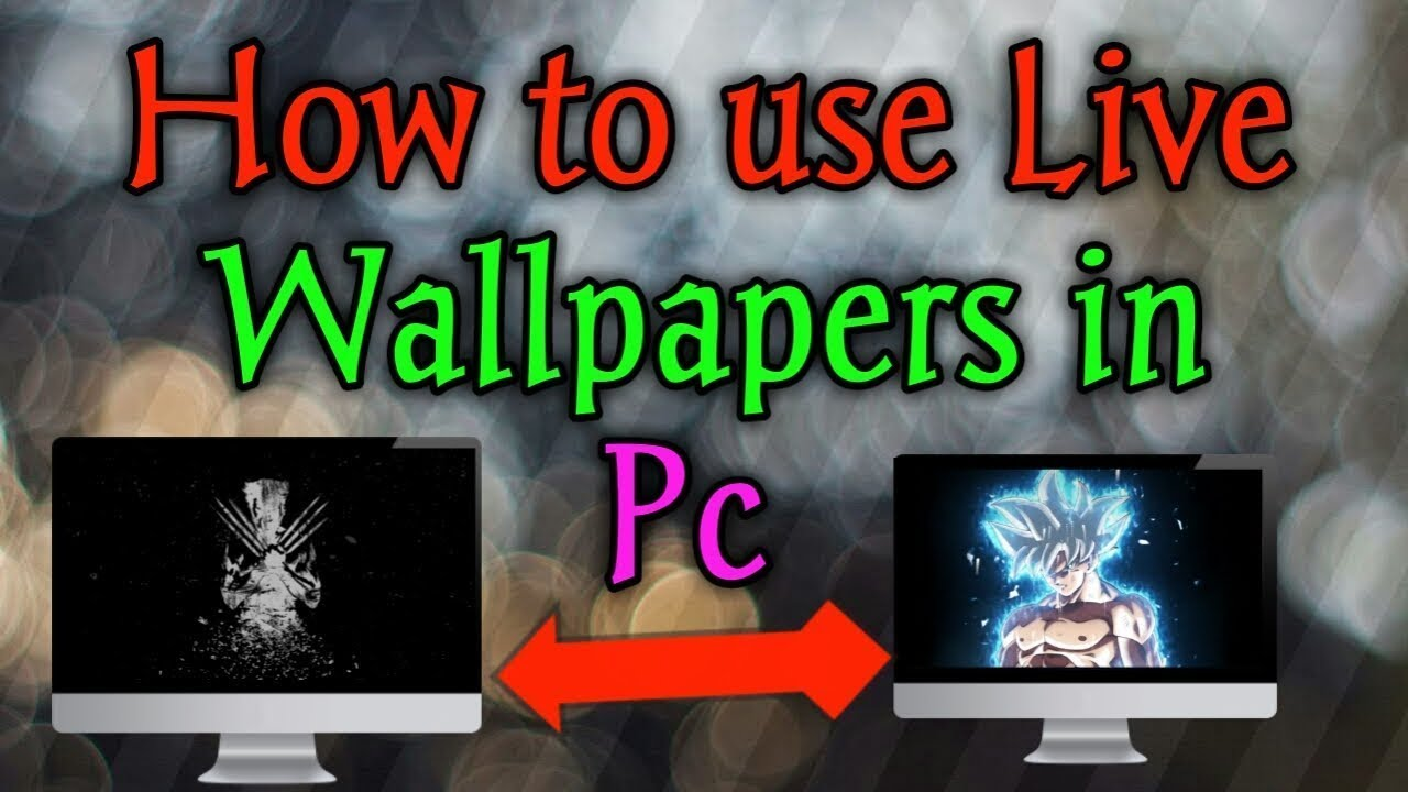 How to use Live Wallpapers in Windows PC || DesktopHut ...