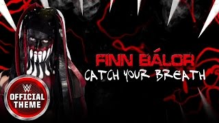 Finn Bálor - Catch Your Breath (Official Theme)