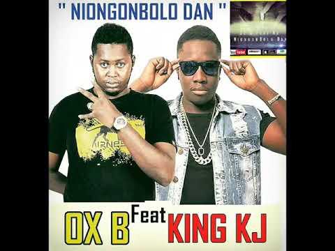 Ox B Feat King Kj  NiongonBolo dan