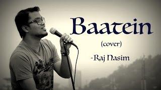 Baatein Kuch Ankahee Si (Cover) | Raj Nasim