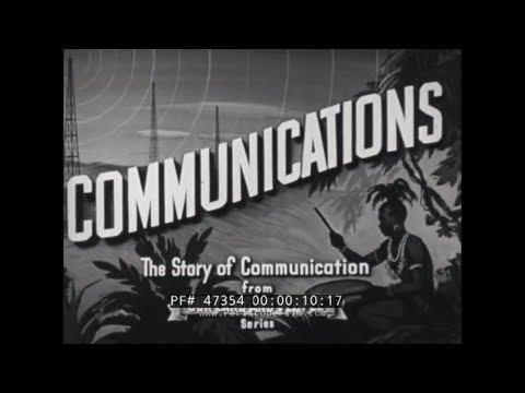 1947 DOCUMENTARY about COMMUNICATIONS   SMOKE SIGNALS to TELEGRAPH & TELEPHONE  47354