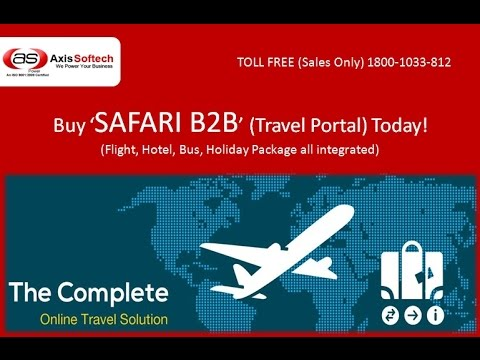 Buy 'SAFARI B2B' (Travel Portal) with API Integration Services - Axis Softech